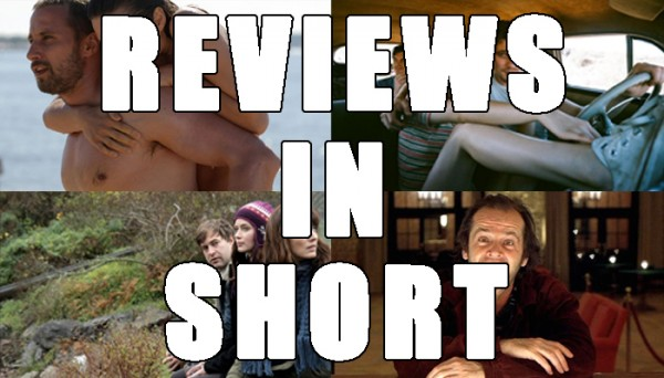 Reviews In Short: Rust and Bone, On the Road, Your Sister's Sister & The Shining