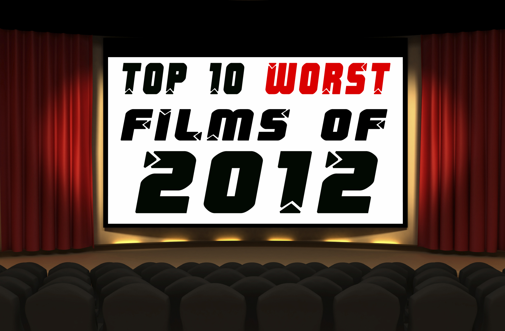 Thoughts On Film - Top 10 Worst Films of 2012