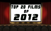 List: Top 20 Films of 2012