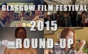 GFF 2015: Round-Up